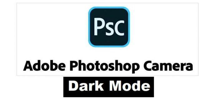 Dark Mode in Adobe Photoshop Camera
