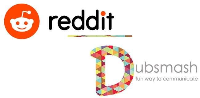 Reddit acquires Dubsmash