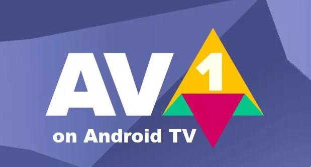 AV1 Codec on Android TV
