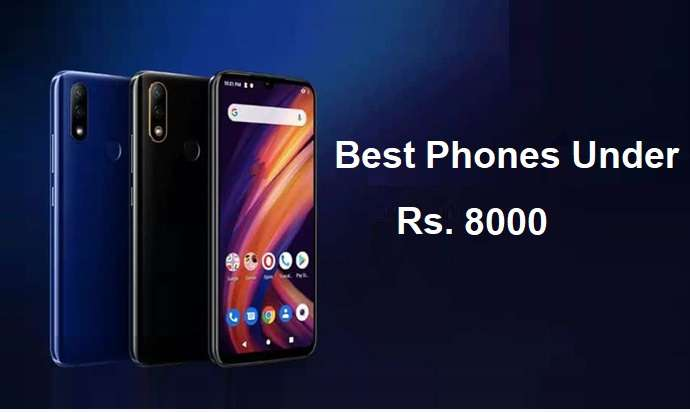 Best Phones Under Rs. 8000