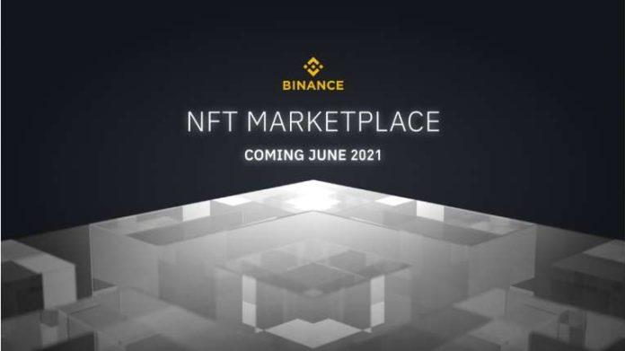 Binance to Launch NFT Marketplace in June 2021
