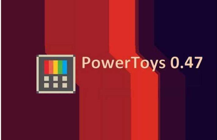 PowerToys 0.47